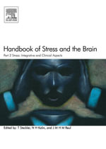 Handbook of Stress and the Brain Part 2 : Stress: Integrative and Clinical Aspects: Stress: Integrative and Clinical Aspects - Thomas Steckler