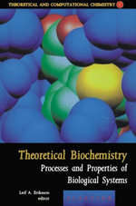 Theoretical Biochemistry - Processes and Properties of Biological Systems - L.A. Eriksson
