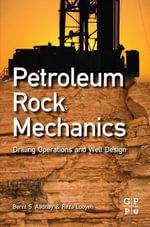Petroleum Rock Mechanics : Drilling Operations and Well Design - Bernt Aadnoy