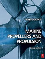 Marine Propellers and Propulsion - John Carlton