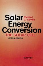 Solar Energy Conversion : The Solar Cell - R.C. Neville