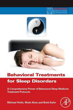 Behavioral Treatments for Sleep Disorders : A Comprehensive Primer of Behavioral Sleep Medicine Interventions