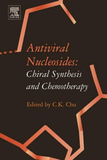 Antiviral Nucleosides : Chiral Synthesis and Chemotherapy