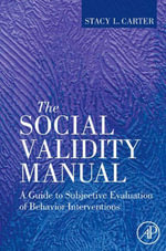 The Social Validity Manual : A Guide to Subjective Evaluation of Behavior Interventions - Stacy L. Carter