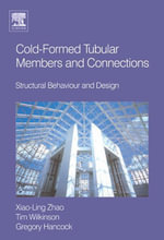 Cold-formed Tubular Members and Connections : Structural Behaviour and Design - Greg Hancock