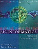 Bioinformatics : Managing Scientific Data
