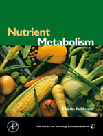 Nutrient Metabolism : Structures, Functions, and Genetics - Martin Kohlmeier