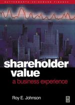Shareholder Value - A Business Experience - RoyE. Johnson