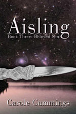 Aisling Book 3 : Beloved Son - Carole Cummings