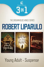Dreamhouse Kings Young Adult 3-in-1 Bundle - Robert Liparulo