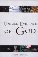 Untold Evidence of God - Andre Dellerba