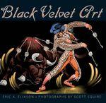 Black Velvet Art - Eric A. Eliason