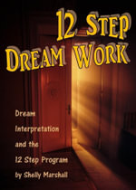 12 Step Dream Work - Shelly Ph.D Marshall