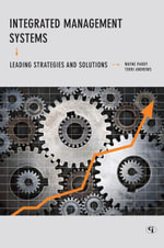 Integrated Management Systems : Leading Strategies and Solutions - Wayne Pardy