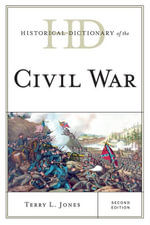 Historical Dictionary of the Civil War - Terry L. Jones