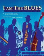 I AM THE BLUES - Gwyn Gorg