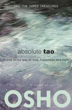 Absolute Tao : Subtle is the way to love, happiness and truth - Osho