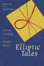 Elliptic Tales : Curves, Counting, and Number Theory - Avner Ash