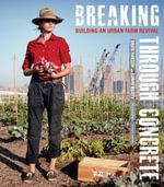 Breaking Through Concrete : Building an Urban Farm Revival - David Hanson