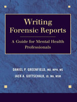 Writing Forensic Reports : A Guide for Mental Health Professionals - Daniel P. Greenfield