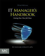 IT Manager's Handbook : Getting your new job done - Bill Holtsnider