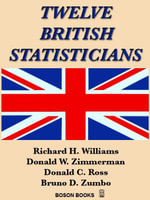 Twelve British Statisticians - Richard H. Williams
