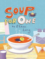 Soup for One - Ethan Long