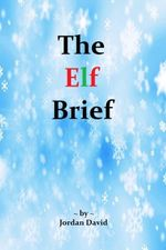 The Elf Brief - Book One of The Magi Charter - Jordan David