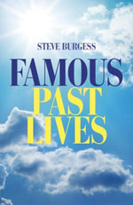 Famous Past Lives - Steve Burgess