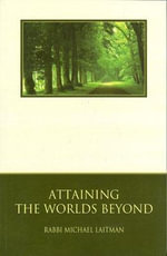 Attaining the Worlds beyond - Rav Michael Laitman