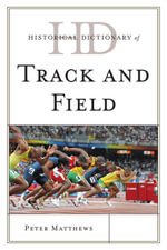 Historical Dictionary of Track and Field - Peter Matthews