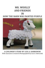 Mr. Woolly And Friends In How The Barn Was Painted Purple - Lisa A Dabrowski