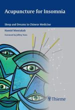 Acupuncture for Insomnia : Sleep and Dreams in Chinese Medicine - Hamid Montakab
