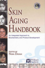 Skin Aging Handbook : An Integrated Approach to Biochemistry and Product Development - Nava Dayan
