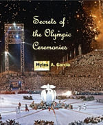 Secrets of the Olympic Ceremonies - Myles Garcia