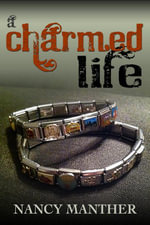 A Charmed Life - Nancy Jr. Manther