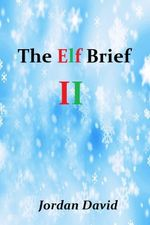 The Elf Archive - Book Two of The Magi Charter - Jordan David