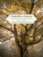 Cinderella in America : A Book of Folk and Fairy Tales
