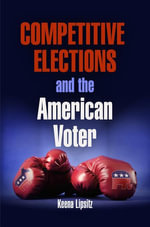 Competitive Elections and the American Voter - Keena Lipsitz