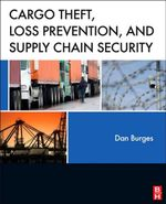 Cargo Theft, Loss Prevention, and Supply Chain Security - Dan Burges