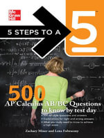 5 Steps to a 5 500 AP Calculus AB/BC Questions to Know by Test Day - Zachary Miner