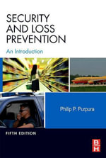 Security and Loss Prevention : An Introduction - Philip Purpura