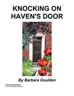 Knocking On Haven's Door - Barbara Goulden