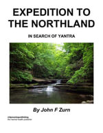 Expedition to the Northland : In Search of Yantra - John Zurn