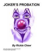 Joker's Probation - Rickie Chew