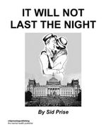 It Will Not Last The Night - Sid Prise