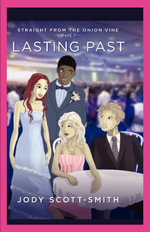 Straight from The Onion Vine. Book 3 Lasting Past - Jody Scottsmith