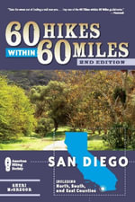 60 Hikes Within 60 Miles : San Diego: Including North, South and East Counties - Sheri McGregor