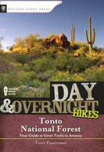 Day and Overnight Hikes : Tonto National Forest - Tony Padegimas