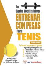 La guia definitiva - Entrenar con pesas para tenis - Rob Price